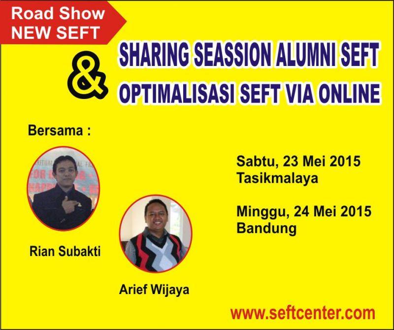 Roadshow New SEFT di Tasikmalaya dan Bandung